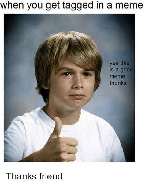 Thanks Buddy Meme - 25 best memes about meme thanks meme thanks memes
