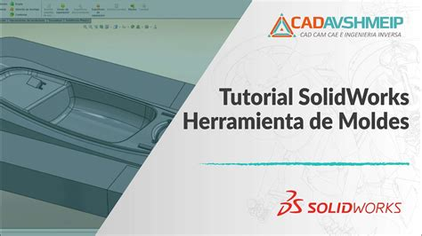 solidworks tutorial on youtube tutorial solidworks solidworks herramienta de moldes