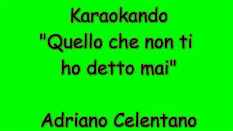 quello non ti ho detto testo karaoke italiano quello non ti ho detto mai