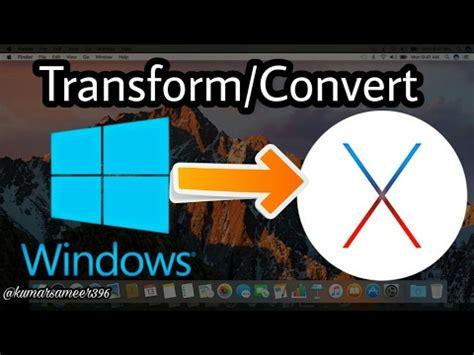 transform convert windows 7 8 8 1 10 into mac os x sierra