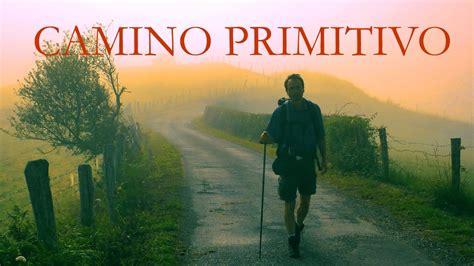 camino primitivo camino primitivo highlights
