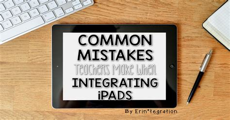8 Mistakes Make When by 8 Mistakes Teachers Make When Integrating Ipads In The