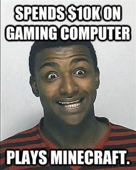 Gamers Memes - hilarious memes that all pc gamers will appreciate fun