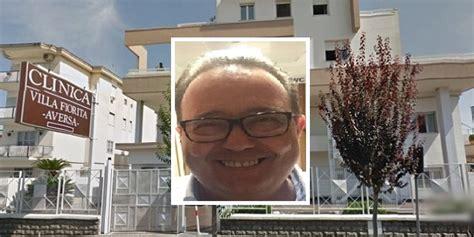 clinica villa fiorita aversa lutto ad aversa noto medico perde la vita per un