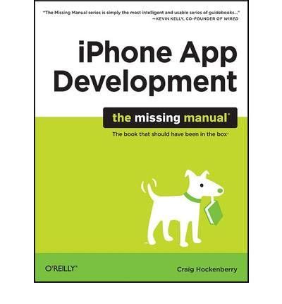 iphone the missing manual the book that should been in the box books iphone app development the missing manual craig