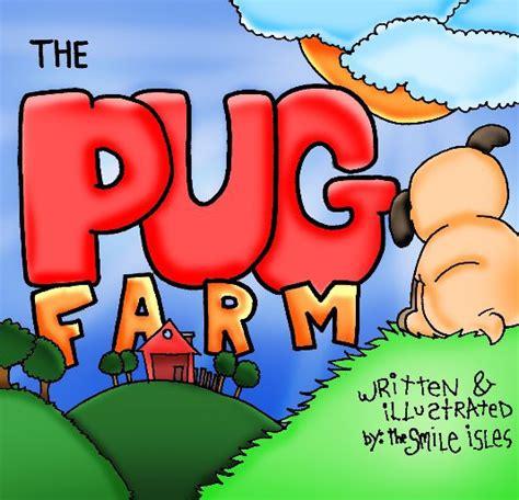 pug farm uk the pug farm by the smile isles children blurb books uk