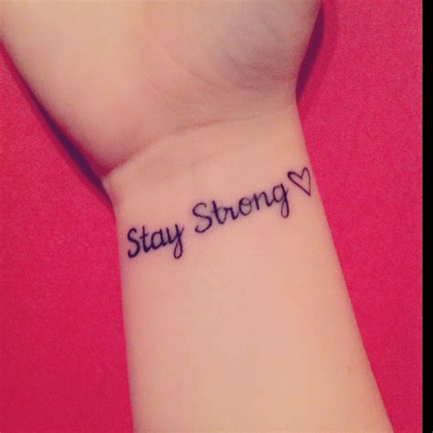 stay strong tattoos on wrist my proud of it stay strong small