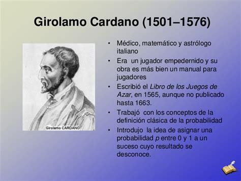 gerolamo cardano probabilidad estadistica historia y algunos conceptos de probabilidad y estad 237 stica