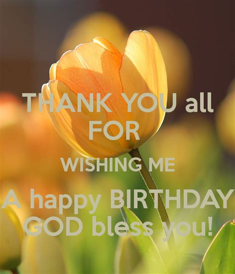 Thank You For Wishing Me A Happy Birthday Thank You All For Wishing Me A Happy Birthday God Bless