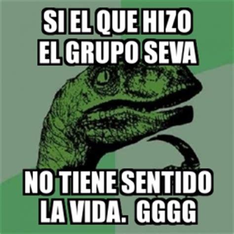 Gggg Meme - meme filosoraptor si el que hizo el grupo seva no tiene
