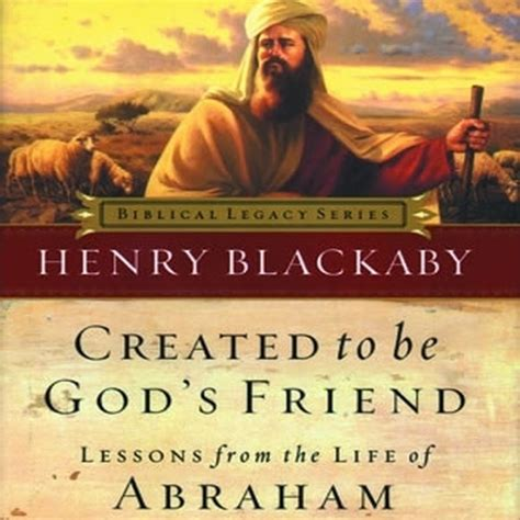 lessons from god for living a books created to be god s friend audiobook by henry