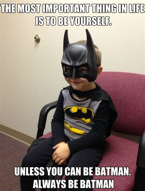 Always Be Batman Meme - funny quotes from batman robin quotesgram