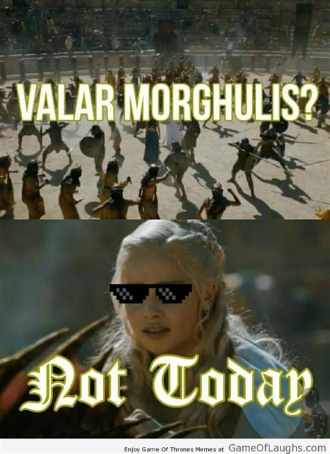 Daenerys Meme - not today meme game of thrones www pixshark com images