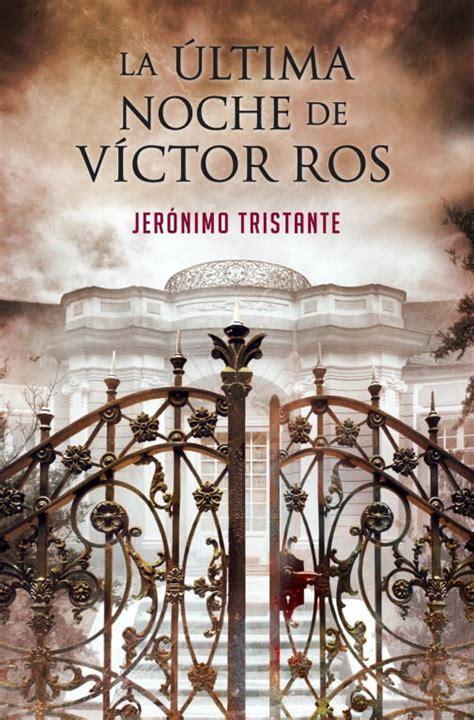 la ltima noche en la ultima noche de victor ros jeronimo tristante comprar el libro
