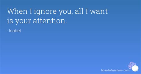 Attention All Leo Wants You by When I Ignore You All I Want Is Your Attention