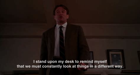 Quotes From Quot Dead Poets Society Quot That Changed My Life Dead Poets Society Standing On Desks