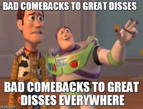 Funny Dissing Memes - x x everywhere meme imgflip