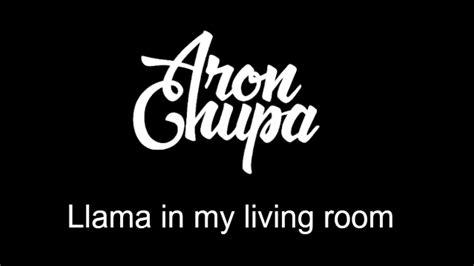 living room lyrics aronchupa llama in my living room lyrics youtube