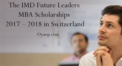 Imd Mba Ranking 2017 by The Imd Future Leaders Mba Scholarships 2017 2018 In