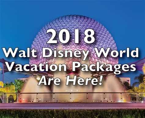 disney world vacation 2018 walt disney world vacation packages are here