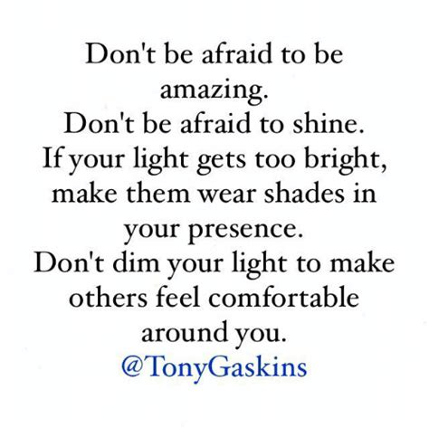 Dont Be Afraid To Feel Your Food by Don T Be Afraid To Be Amazing Don T Be Afraid To Shine If