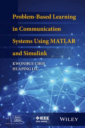modeling and simulation of systems using matlab and simulink books wiley problem based learning in communication systems