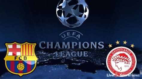 barcelona olympiacos streaming barcelona vs olympiacos preview and prediction live stream
