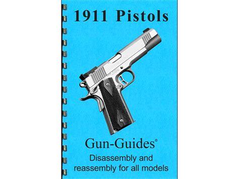 the pistol books gun guides takedown guide model 1911 series pistols book