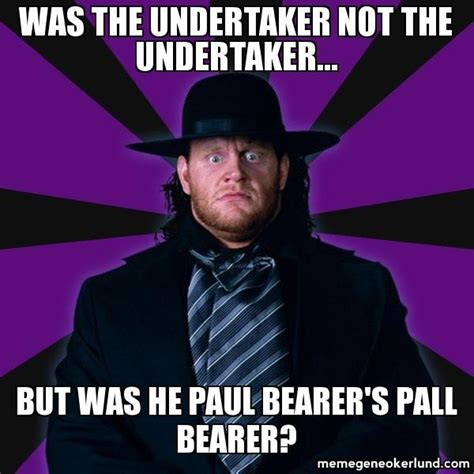 Undertaker Memes - 15 must see wwe pictures pins wrestling memes wwe funny