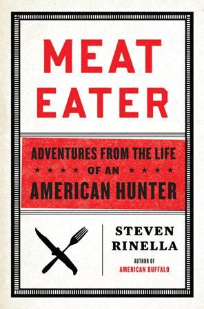 steven rinella knife book review quotes from eater by steven rinella