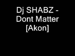akon no matter akon dont matter remix dj shabz youtube