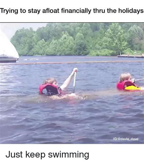 Just Keep Swimming Meme - just keep swimming meme memes