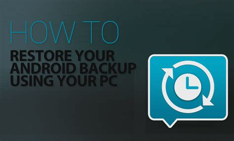 how to restore pictures on android how to restore a backup of your android phone using your pc flexispy