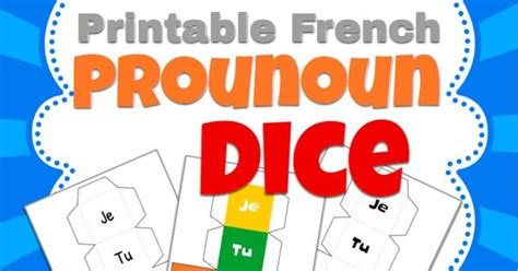 printable verb dice free printable french pronoun dice great for all sorts of