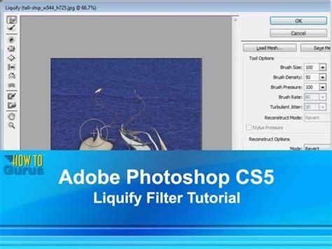 adobe photoshop liquify tutorial adobe photoshop cs5 liquify tutorial how to use the