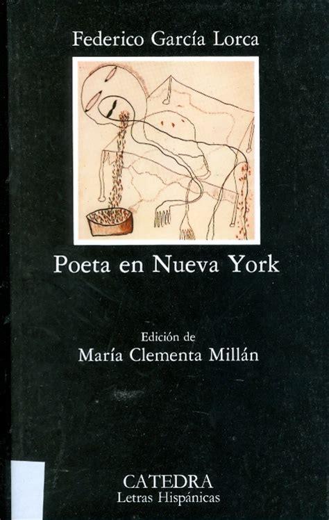 libro poeta en nueva york apuntes sobre una discusi 243 n poeta en nueva york clubllano