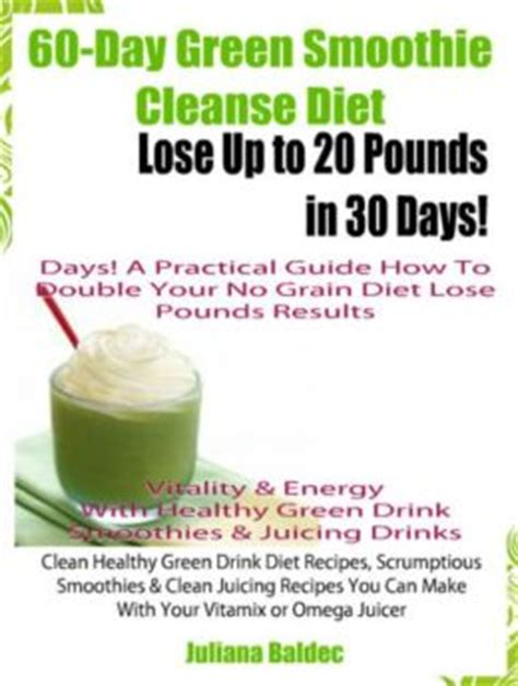 Green Shake Detox Diet by 60 Day Green Smoothie Cleanse Diet Lose Up To 20 Pounds