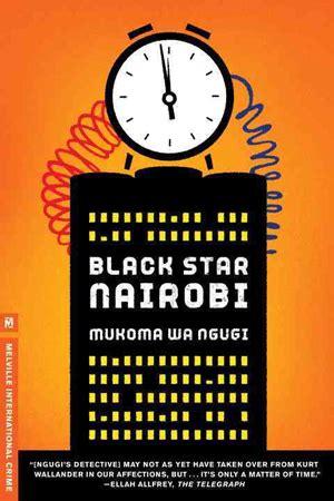Nairobi Heat by Mukoma Wa Ngugi Publishes Nairobi Heat Sequel Cornell