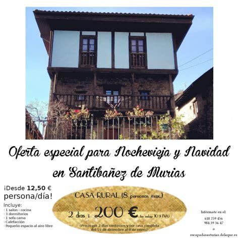 casas rurales para nochevieja 2014 oferta casa rural nochevieja en asturias oferta navidad