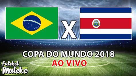 live free brazil vs costa rica live world cup