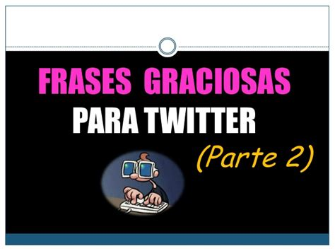 fraes iniciao ptslidesharenet 20 frases graciosas para twitter parte 2