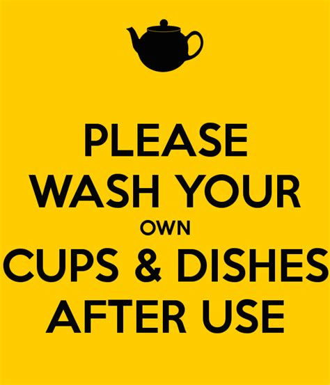 wash your own wash your own cups dishes after use poster zzzz keep calm o matic