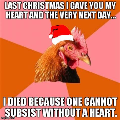 Last Christmas Meme - anti joke chicken meme imgflip