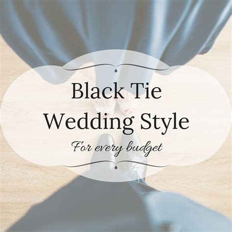 Wedding Attire Budget by Black Tie Wedding Style For Every Budget Wayfaring