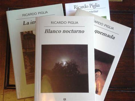 libro blanco nocturno ricardo piglia obtiene el premio formentor area libros