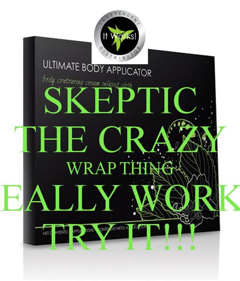 Trying To Keep It Wraps by Skeptic The Wrap Thing Really Works Try It Poster