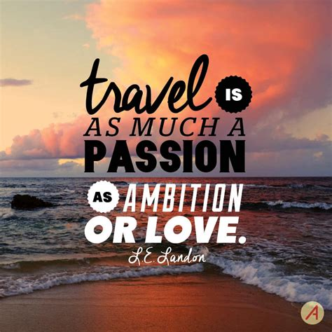 Travel Quotes 08 words to move you l e landon