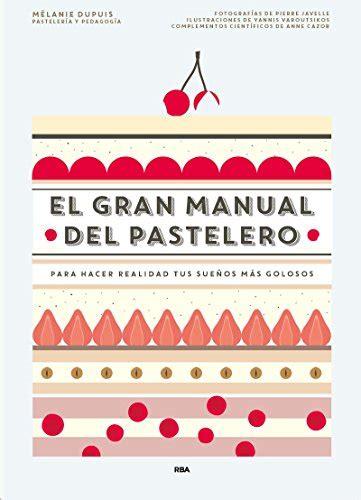 el gran manual del pastelero dupuis an env 237 o gratis 1 434 00 en mercado libre