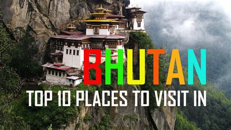 top 10 best places to visit in great top 10 places to visit in bhutan 10 best places to visit
