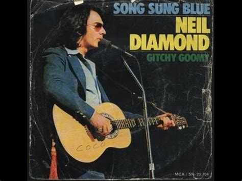 song sung blue neil diamond song sung blue youtube